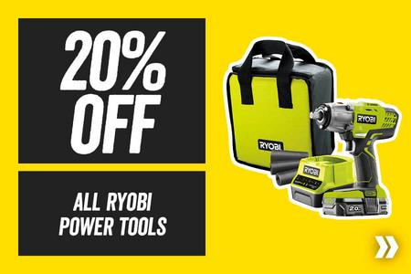20% off all Ryobi Power Tools